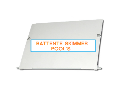 BATTENTE SKIMMER POOL'S PISCINA