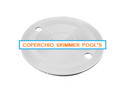 COPERCHIO SKIMMER PISCINA POOL'S