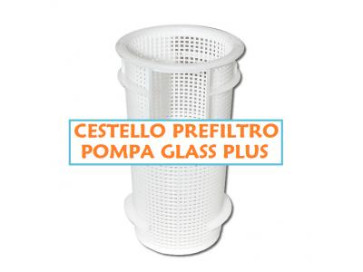 CESTELLO PREFILTRO POMPA PISCINA ASTRALPOOL GLASS PLUS