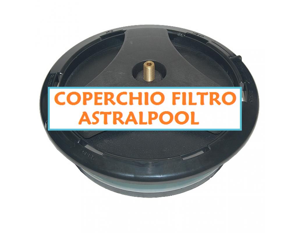 Coperchio filtro sabbia piscina astralpool - Filtro a sabbia piscina ...
