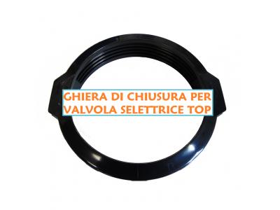GHIERA CHIUSURA PER VALVOLA SELETTRICE TOP