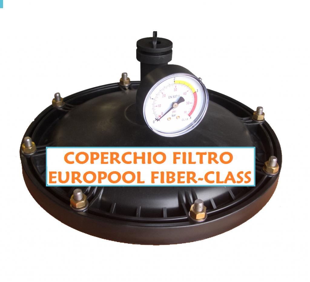 Coperchio filtro a sabbia piscina europool fiber class - Filtro piscina a sabbia ...